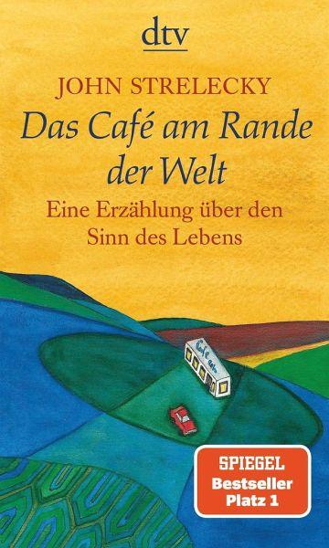 """Buchcover: John Strelecky """"Das Cafe am Rande der Welt - Eine Erzählung über den Sinn des Lebens"""""""